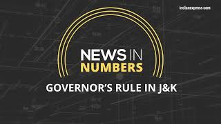 Governor's rule in J&K: News in Numbers