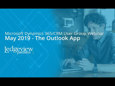 Microsoft Dynamics 365/CRM User Group: May 2019 - The Outlook App