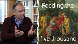 Think you understand your Bible? Episode 1: feeding the five thousand