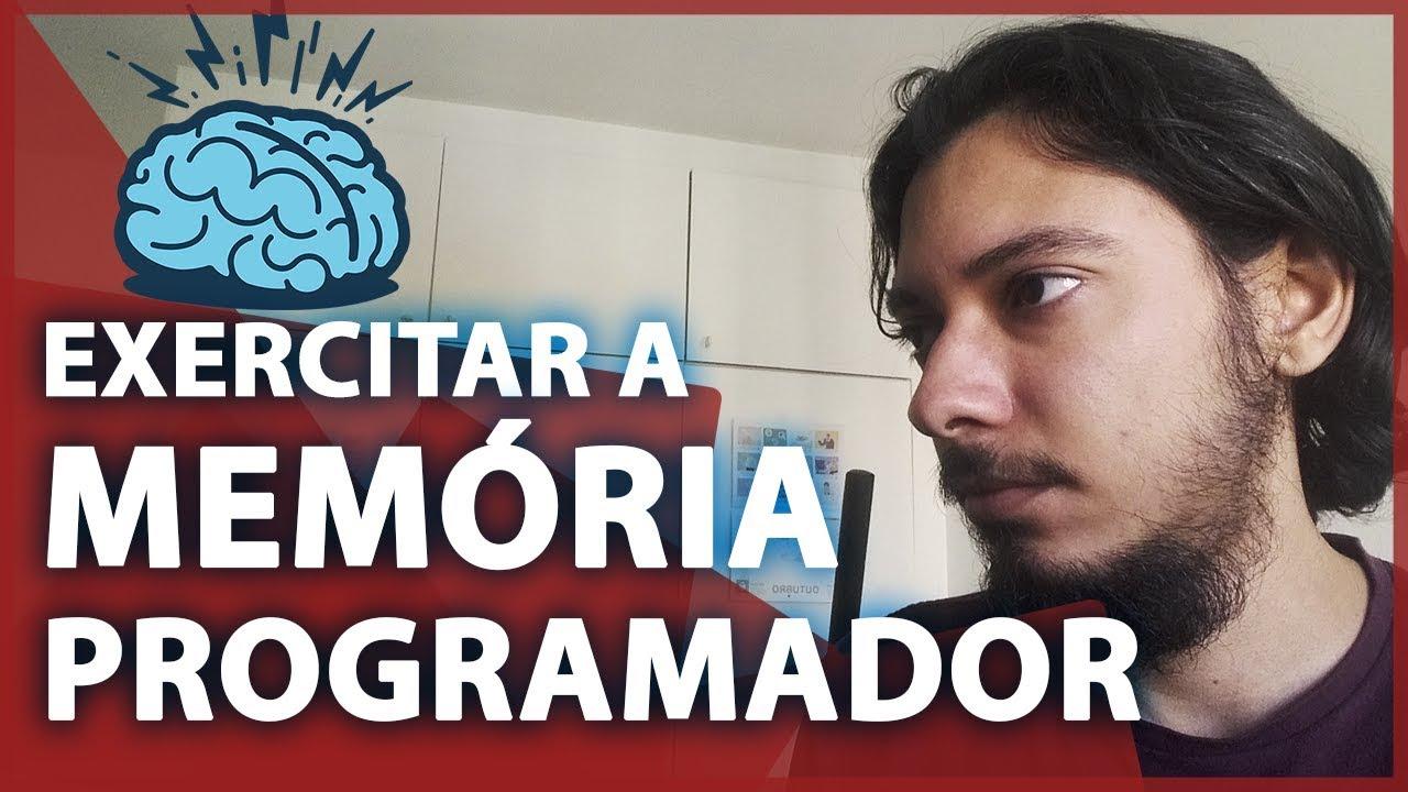 EXERCITAR A MEMÓRIA COMO PROGRAMADOR PARA APRENDER QUALQUER LINGUAGEM