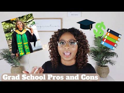 Pros and Cons of Grad School + My Advice / Masters Degree
