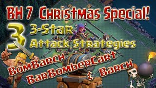 Clash of Clans - BH7 3-Star Attack Strategies (BarBomberCart, BomBarch & Barch) [Christmas Special]