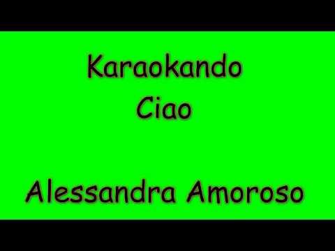 Karaoke Italiano - Ciao - Alessandra Amoroso ( Testo )