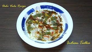 How to Make Super Soft Dahi Vada | Dahi Bhalla recipe | Dahi Vada |  Indian Tadka