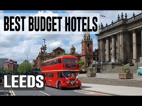 Cheap And Best Budget Hotel In Leeds, United Kingdom