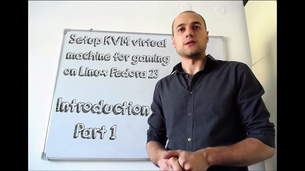 Setup KMV virtual machine for gaming on Linux Fedora 23
