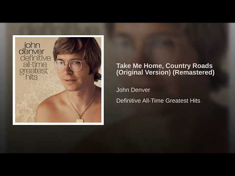 Take Me Home, Country Roads (Original Version) (Remastered)