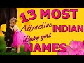 13 MOST ATTRACTIVE INDIAN BABY GIRL NAMES WITH MEANIING FOR 2019
