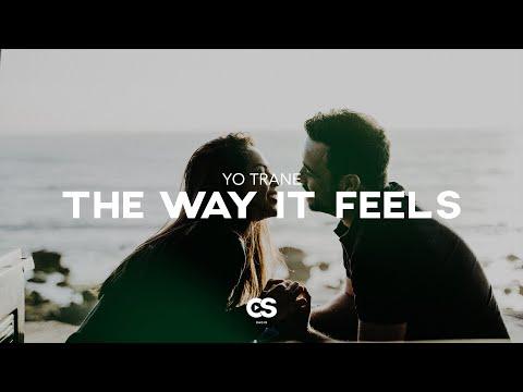 Yo Trane - The Way It Feels