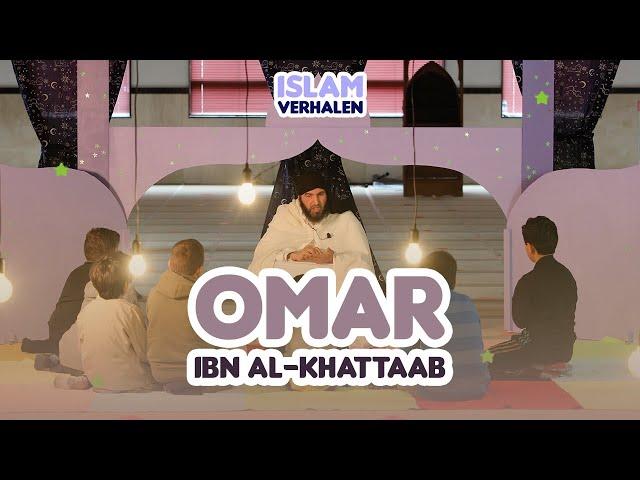 Islamverhalen | Omar Ibn al-Khattaab, moge Allah tevreden met hem zijn