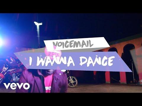 Voicemail - I Wanna Dance