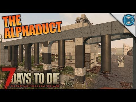 THE ALPHADUCT | 7 Days to Die | Let's Play Gameplay Alpha 16 | S16E38