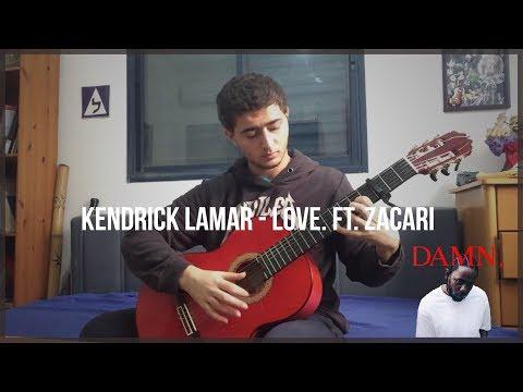 Kendrick Lamar - LOVE. ft. Zacari (Fingerstyle Guitar) [FREE TABS]