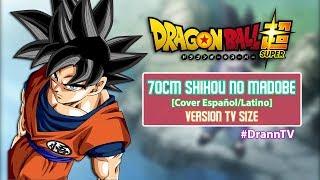 Dragon ball super ending 10 - 70cm shihou no madobe (cover español/latino) | fandub | #dranntv