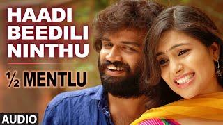 Haadi Beedili Ninthu Full Audio Song || 1/2 Mentlu (Half Mentlu) || Sandeep, Sonu Gowda