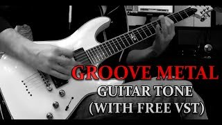 GROOVE METAL Guitar Tone (With Free VST)
