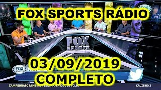 FOX SPORTS RÁDIO 03/09/2019 - FSR COMPLETO