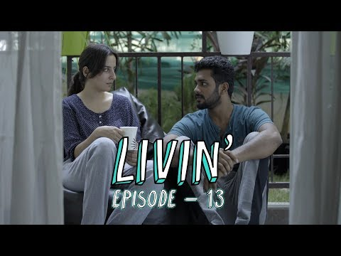 LIVIN' Ep 13 - Coming of Age (Tamil Web...