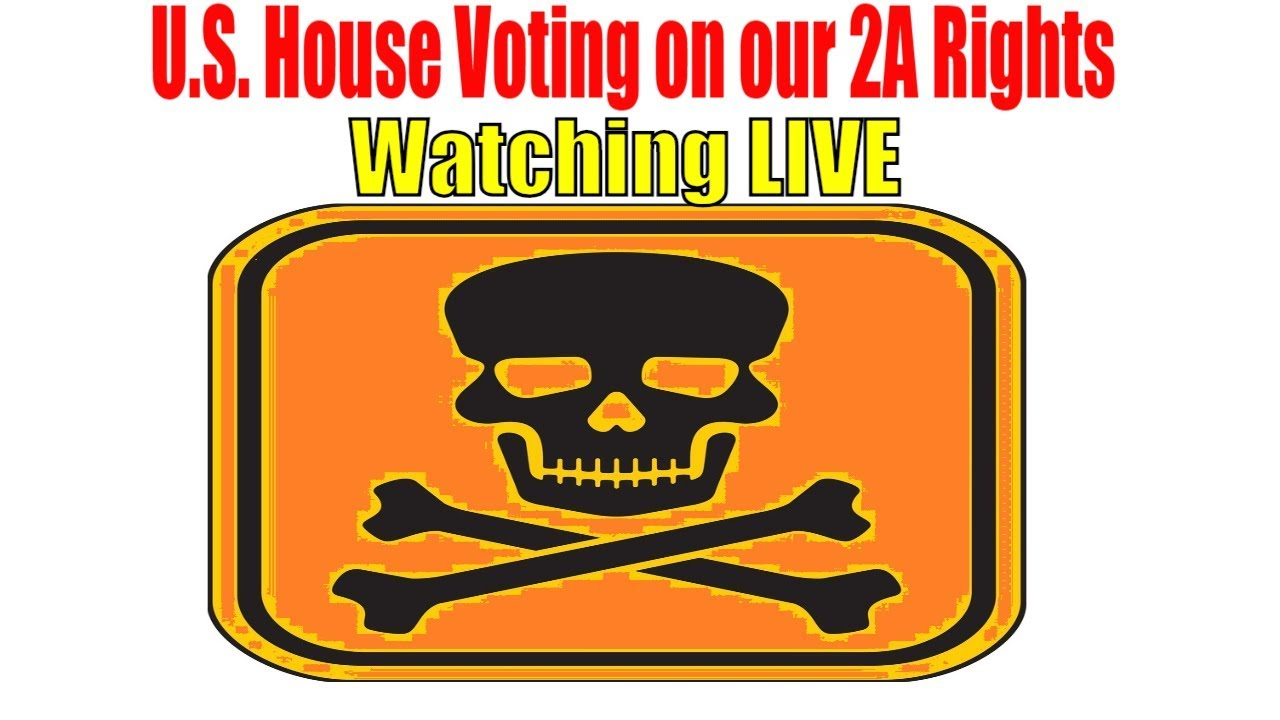 The U.S House are Voting on our 2A Rights NOW