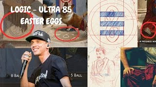 "EASTER EGGS FOR LOGIC'S NEXT ALBUM ""ULTRA 85"""