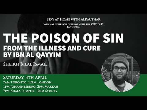 The Poison Of Sin - From The Illness And Cure By Ibn Al Qayyim [Sheikh Bilal Ismail]