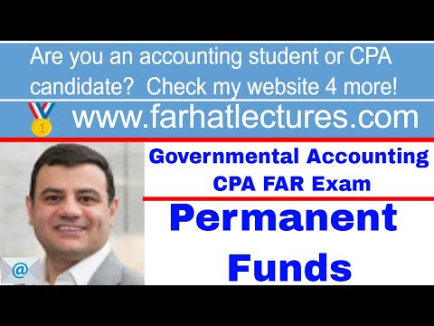 Permanent Funds | Governmental Accounting | CPA Exam FAR