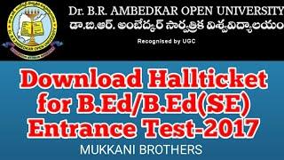 الدكتور BRAOU : تحميل د. BR أمبيدكار الجامعة المفتوحة Hallticket عن B. Ed/B. Ed(SE) اختبار القبول-2017