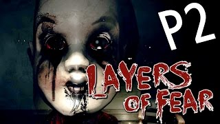 Layers Of Fear《層層恐懼》Part 2 : 女朋友出現了!![精華版]