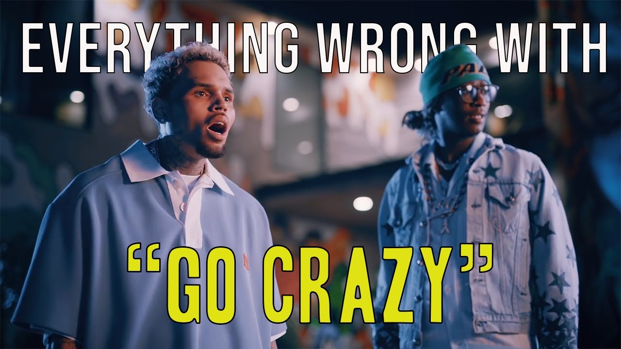"Everything Wrong With Chris Brown, Young Thug - ""Go Crazy"""
