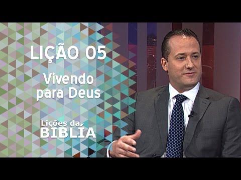 Lição 5 - Vivendo para Deus - Lições da Bíblia