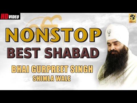 Best of Bhai Gurpreet Singh | Shimla Wale | Shabad | Gurbani | Non Stop Kirtan | Best Shabad