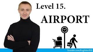 В АЭРОПОРТУ. AT THE AIRPORT. Самый нужный английский #15