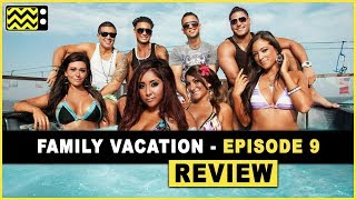 Jersey Shore Family Vacation Season 1 Episode 9 Review & Reaction | AfterBuzz TV