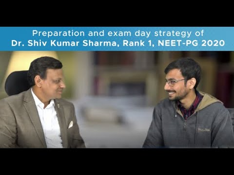 Preparation And Exam Day Strategy Of Dr. Shiv Kumar Sharma, Rank 1, NEET-PG 2020