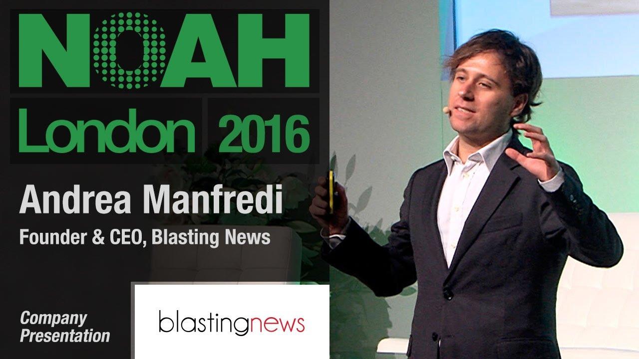 blasting news. andrea manfredi, blasting news - noah16 london