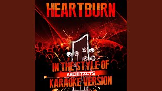 Heartburn (In the Style of Architects) (Karaoke Version)