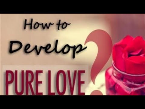 How to Develop Pure Love ? (In English & Spanish)  | Definition of Love | True Love