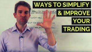 5 Ways to Simplify and Improve your Trading 🖐️