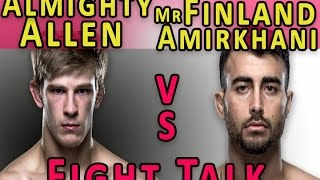 Makwan Amirkhani Vs Arnold Allen | UFC Fight Night 107 | Fight Talk
