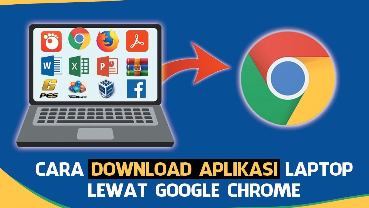 Cara Download Aplikasi di Laptop Menggunakan Google Chrome - YouTube