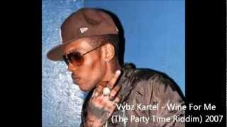 Vybz Kartel - Wine For Me (The Party Time Riddim) 2007