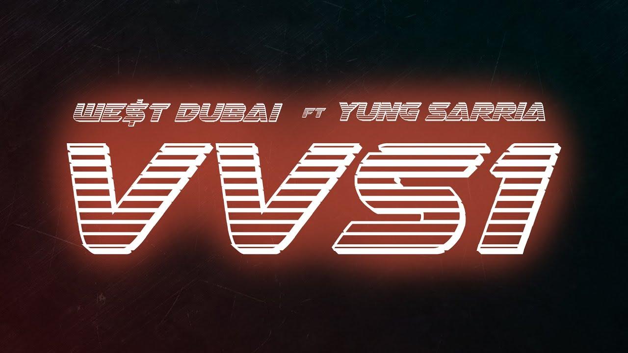 WE$T DUBAI ft. YUNG SARRIA - VVS1 (Video Oficial)