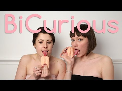 I think I like girls too? - Bi Curious