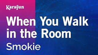 Karaoke When You Walk In The Room - Smokie *