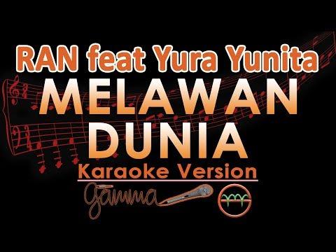 RAN feat. Yura Yunita - Melawan Dunia (Karaoke Lirik Tanpa Vokal)