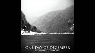 One Day Of December - Beginning of the End (Post Metal/Shoegaze)