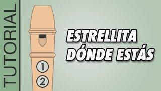 Estrellita Dónde Estás - Flauta Dulce con Notas