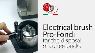 Electrical brush Pro-Fondi for the disposal of coffee pucks