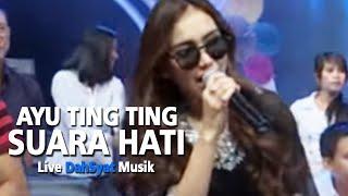 Gambar cover Ayu Ting Ting - Suara Hati [Live dahSyat Musik 9 September 2015]