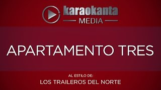 Karaokanta - Los Traileros del Norte - Apartamento tres